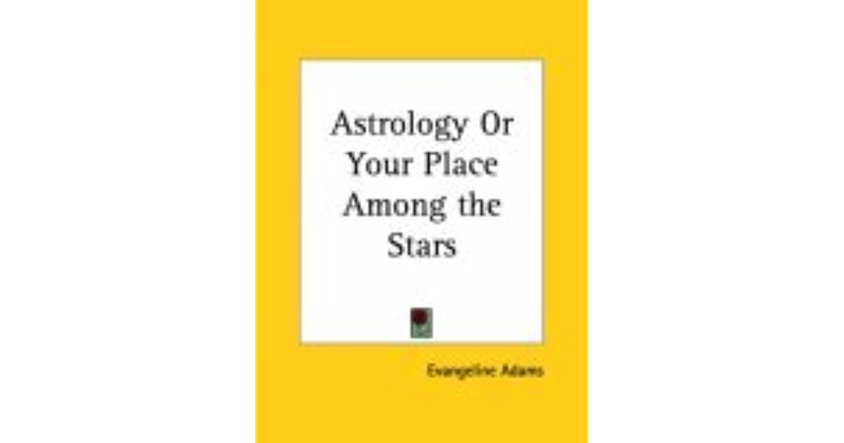 astrology your place among the stars