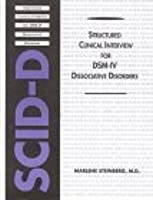 Structured Clinical Interview For Dsm Iv Dissociative Disorders / Marlene Steinberg