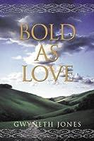 Bold as Love (Bold as Love, #1)