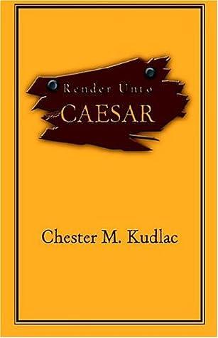 Render Unto Ceasar