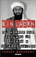 Bin Laden: El Hombre Que Declaro La Guerra a Estados Unidos