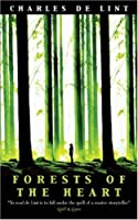 Forests of the Heart (Newford Book 10) (Gollancz)
