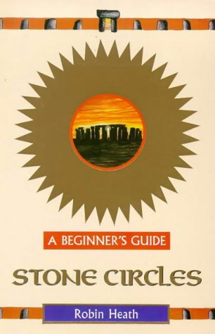 Stone Circles: A Beginner's Guide (Beginner's Guides)