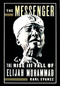 The Messenger: The Rise and Fall of Elijah Muhammad