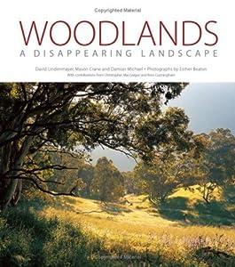 Woodlands Woodlands: A Disappearing Landscape