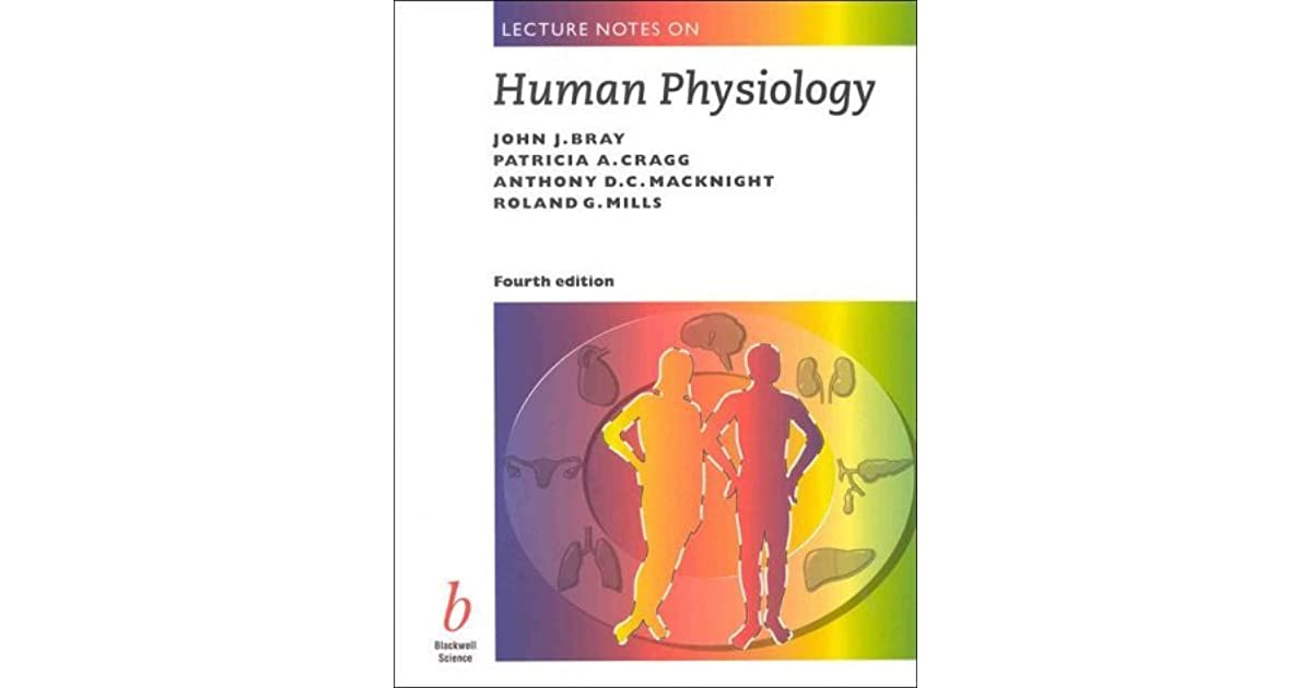 Lecture Notes On Human Physiology By John J Bray