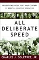 All Deliberate Speed: Reflections On The First Half Century Of Brown V. Board Of Education