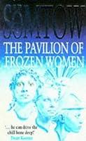 The Pavilion of Frozen Women