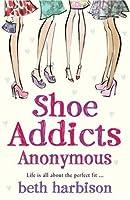 Shoe Addicts Anonymous. Beth Harbison
