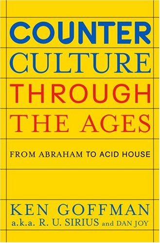 Counterculture Through the Ages - Ken Goffman