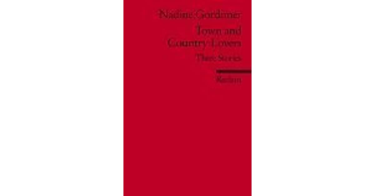 Town And Country Lovers: Three Stories by Nadine Gordimer