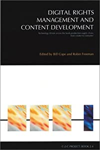 Digital Rights Management And Content Development: Technology Drivers Across The Book Production Supply Chain, From Creator To Consumer