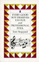 Every Good Boy Deserves Favour: A Play for Actors and Orchestra and Professional Foul: A Play for Television