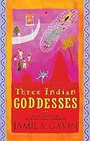 Three Indian Goddesses: The Stories of Kali, Sita/Lakshmi and Durga