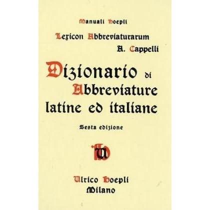 Lexicon Abbreviaturarum  Dizionario Di Abbreviature Latine Ed Italiane by  Adriano Cappelli 9ded47c5523c