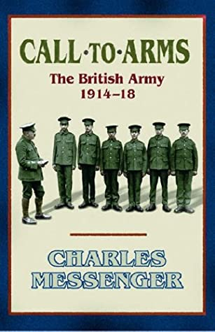 Call To Arms: The British Army 1914 18