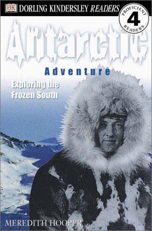 Antarctic Adventure Exploring The Frozen South By Meredith Hooper