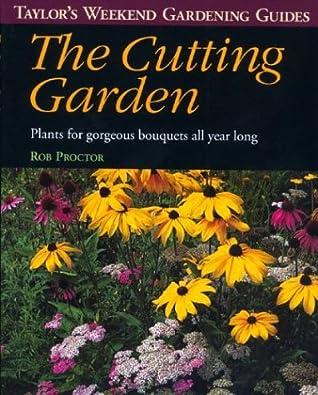 The Cutting Garden (Taylor's Weekend Gardening Guides (Houghton Mifflin))