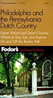 Fodor's Philadelphia & the Pennsylvania Dutch Country, 11th Edition: Expert Advice and Smart Choices: Where to Stay, Eat, and Explore On and Off the Beaten Path (Fodor's Gold Guides)
