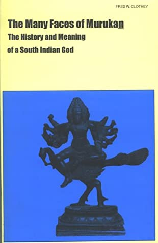 Many Faces of Murukan: The History & Meaning of a South Indian God