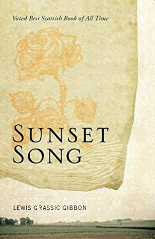 Sunset Song (A Scots Quair, #1) by Lewis Grassic Gibbon
