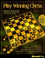 Play Winning Chess: An Introduction to the Moves, Strategies, and Philosophy of Chess from the Usa's #1 Ranked Chess Player