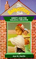 Kristy and the Walking Disaster (The Babysitters Club, #20)