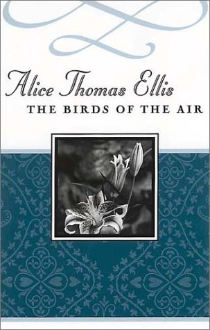 The Birds of the Air by Alice Thomas Ellis