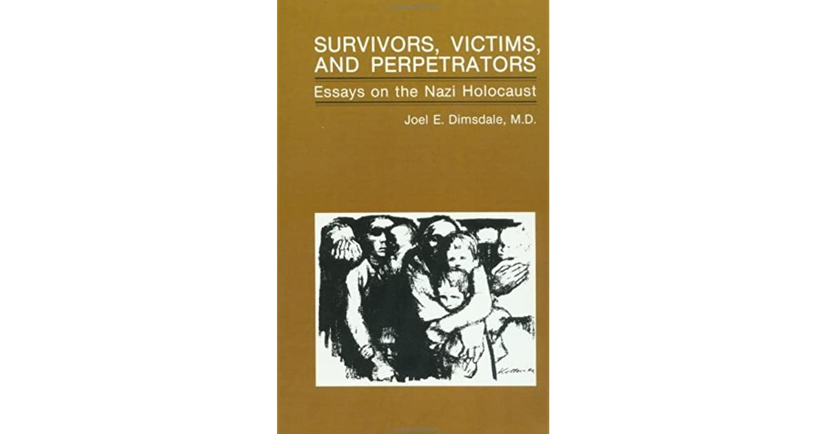 survivors victims and perpetrators essays on the nazi holocaust  survivors victims and perpetrators essays on the nazi holocaust by joel dimsdale