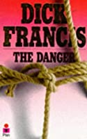 dick francis the danger