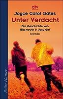 Unter Verdacht: Die Geschichte von Big Mouth & Ugly Girl