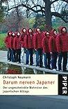 Darum nerven Japaner - Der ungeschminkte Wahnsinn des japanischen Alltags