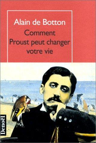 Alain de Botton, Comment Proust peut changer votre vie