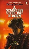 Stainless Steel Rat is Born (Stainless Steel Rat, #1)