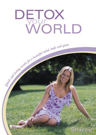 Detox-Your-World-Quick-and-Lasting-Results-for-a-Beautiful-Mind-Body-and-Spirit
