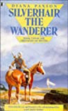 Silverhair The Wanderer by Diana L. Paxson