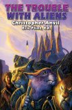The Trouble with Aliens by Christopher Anvil