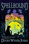Spellbound: Fantasy Stories