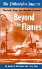 Beyond The Flames: One Toxic Dump, Two Decades Of Sorrow