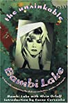 The Unsinkable Bambi Lake: A Fairy Tale Containing The Dish On Cockettes, Punks, And Angels