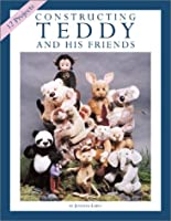 Constructing Teddy and His Friends: A Dozen Unique Animal Patterns