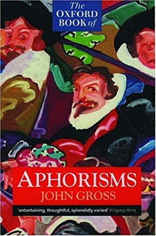 The Oxford Book of Aphorisms by John Gross