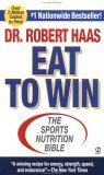 Eat To Win: The Sports Nutrition Bible