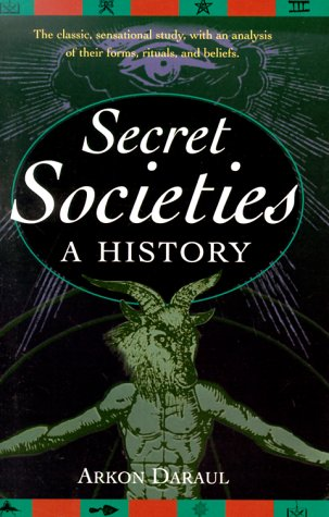 A History of Secret Societies by Arkon Daraul