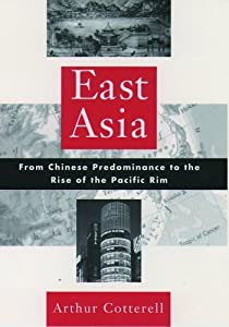 East Asia: From Chinese Predominance To The Rise Of The Pacific Rim