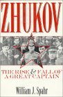 Zhukov: The Rise and Fall of a Great Captain
