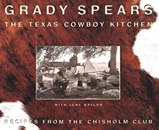 The Texas Cowboy Kitchen By Grady Spears