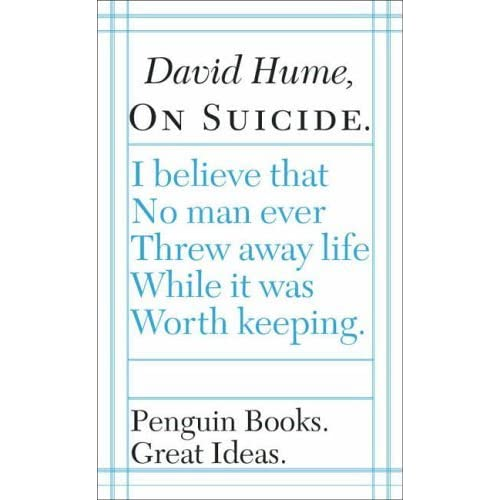 an analysis of david humes essay of suicide David hume is among them he devoted the whole essay of suicide to this issue while suicide resulting into death leaves a devastating effect on the victim's friends and family members, a survivor of suicidal-death experiences an array of conflicting.