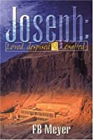 Joseph: Loved, Despised, and Exalted