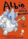 Albie And The (Super Duper, Intergalactic) Space Rocket